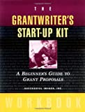 The Grantwriter's Start-Up Kit: A Beginner's Guide to Grant Proposals Workbook