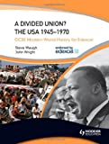 Divided Union?: The Usa: 1945-1970 (Gcse Modern World History for Edexcel) (0340984376) by Waugh, Steve