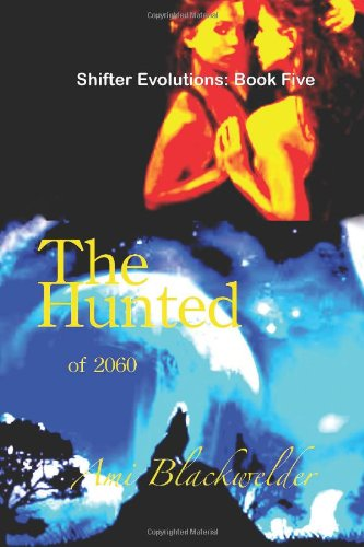 The Hunted of 2060 by Ami Blackwelder