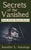 Secrets Of The Vanished (sarah Woods Mystery 19) (sarah Woods Mystery Series)