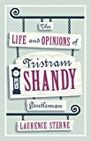 The Life and Opinions of Tristram Shandy, Gentleman (Alma Classics Evergreens)