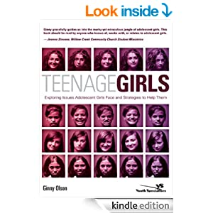 Teenage Girls: Exploring Issues Adolescent Girls Face and Strategies to Help Them (Youth Specialties)