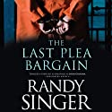 The Last Plea Bargain (       UNABRIDGED) by Randy Singer Narrated by Tavia Gilbert