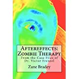 Aftereffects: Zombie Therapy: From the Case Files of Dr. Victor Frenzel ~ Zane Bradey