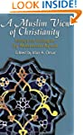 A Muslim View of Christianity: Essays...