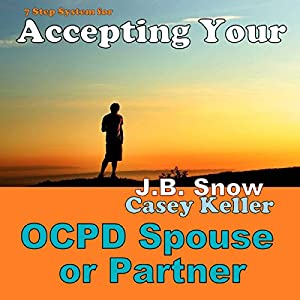 7 Step System for Accepting Your OCPD Spouse or Partner Audiobook