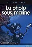 echange, troc Phil Simha, Pascal Baril - La Photo sous-marine