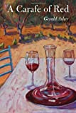 img - for A Carafe of Red by Asher, Gerald (2012) Paperback book / textbook / text book