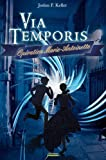 Via Temporis-Operation Marie-Antoinette par Joslan F. Keller