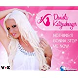 "Nothing's Gonna Stop Me Nowvon ""Daniela Katzenberger"""
