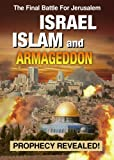 Israel Islam and Armageddon: Prophecy Revealed!