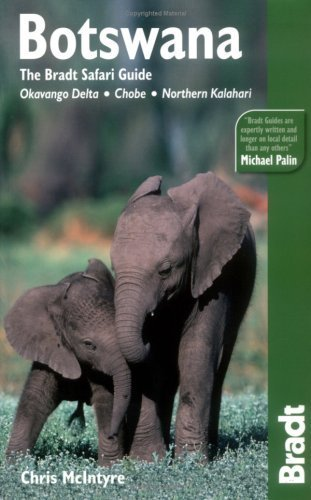 Botswana: Okavango Delta, Chobe, Northern Kalahari, 2nd: The Bradt Travel Guide
