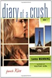 French Kiss (Diary of a Crush, Book 1) (0142406325) by Manning, Sarra