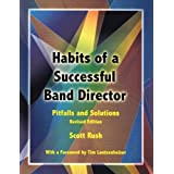 Habits of a Successful Band Director: Pitfalls and Solutions/G6777 ~ Scott Rush