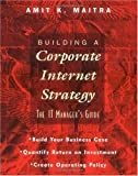 img - for Building a Corporate Internet Strategy: The IT Manager's Guide book / textbook / text book
