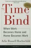 img - for The Time Bind: When Work Becomes Home and Home Becomes Work book / textbook / text book