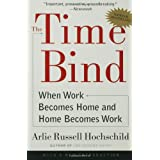 51u2RSS58fL. SL160 OU01 SS160  The Time Bind: When Work Becomes Home and Home Becomes Work (Paperback)