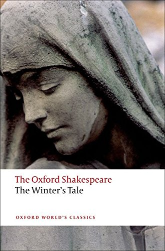 The Winter's Tale: The Oxford Shakespeare The Winter's Tale (Oxford World's Classics), by William Shakespeare