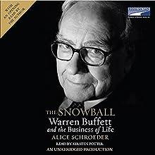 The Snowball: Warren Buffett and the Business of Life | Livre audio Auteur(s) : Alice Schroeder Narrateur(s) : Kirsten Potter