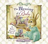 The Blessing of a Baby: A Baby Record Book (Holly Pond Hill) [Illustrated]