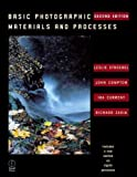 img - for Basic Photographic Materials and Processes, Second Edition 2nd edition by Stroebel, Leslie D., Compton, John, Current, Ira B. (2000) Paperback book / textbook / text book