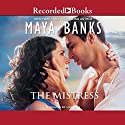 The Mistress (       UNABRIDGED) by Maya Banks Narrated by Lily Bask
