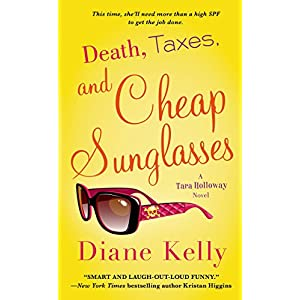 Death, Taxes, and Cheap Sunglasses (A Tara Holloway Novel)