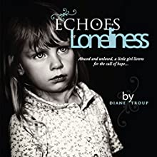 Echoes of Loneliness (       UNABRIDGED) by Diane Troup Narrated by Melissa Madole