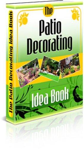 The Patio Decorating Idea Book