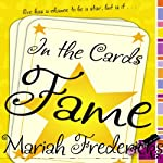 In the Cards: Fame (       UNABRIDGED) by Mariah Fredericks Narrated by Emma Galvin