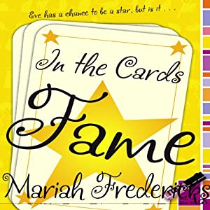 In the Cards: Fame | [Mariah Fredericks]