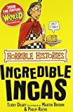 Terry Deary The Incredible Incas (Horrible Histories)