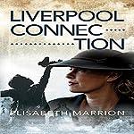 Liverpool Connection | Elisabeth Marrion