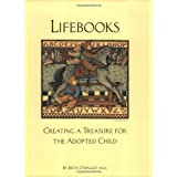 LifeBooks : Creating a Treasure for the Adopted Child ~ Beth O'Malley