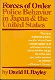 Forces of Order: Police Behavior in Japan & the U.S.