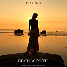 Death by Deceit (       UNABRIDGED) by Jaden Skye Narrated by Fiona McGuinness