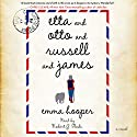 Etta and Otto and Russell and James: A Novel (       UNABRIDGED) by Emma Hooper Narrated by Robert G. Slade