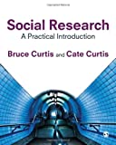 Social Research: A Practical Introduction (1847874754) by Curtis, Bruce