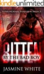 Bitten By The Bad Boy: A Bad Boy Vamp...