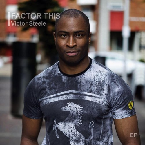 Victor Steele - Factor This-Ep