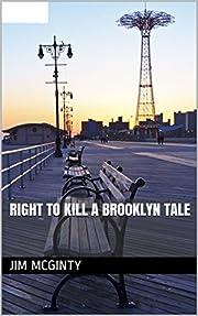 Right to Kill a Brooklyn Tale