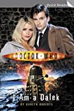 Doctor Who: I Am A Dalek (Doctor Who (BBC Paperback)) (0146000226) by Roberts, Gareth