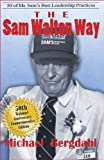 The Sam Walton Way 50 of Mr. Sam s Best Leadership Practices