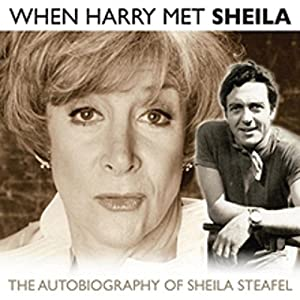 When Harry Met Sheila: The Autobiography of Sheila Steafel | [Sheila Steafel]