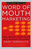 Word of Mouth Marketing: How Smart Companies Get People Talking, Revised Edition