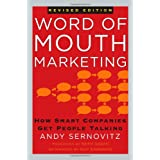 Word of Mouth Marketing: How Smart Companies Get People Talking, Revised Edition ~ Andy Sernovitz