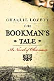 The Bookmans Tale: A Novel of Obsession