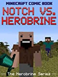 Minecraft Comic Book: Notch vs. Herobrine! (The Herobrine Series)