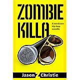 Zombie Killa ~ Jason Z. Christie