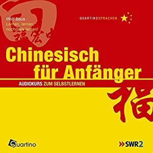 Chinesisch für Anfänger. Lernen, lernen, nochmals lernen! | [Wolf Baus, Mu Gu, Jürgen Hoeren]